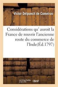 Consid�rations Sur La Possibilit�, l'Int�r�t Et Les Moyens Qu'auroit La France de Rouvrir