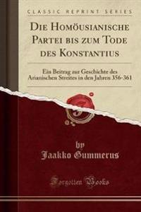 Die Homousianische Partei Bis Zum Tode Des Konstantius