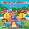 Letters and Sounds Workbook Toddler-Grade K - Ages 1 to 6