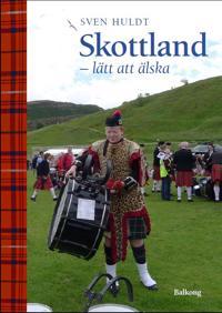 Skottland : lätt att älska