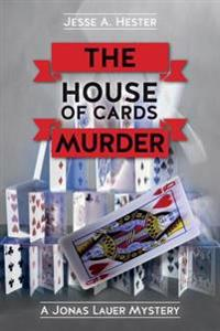 The House of Cards Murder: A Jonas Lauer Mystery