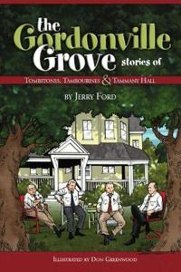The Gordonville Grove: Stories of Tombstones, Tambourines, & Tammany Hall