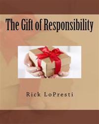 The Gift of Responsibility