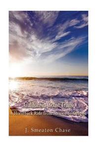 California Coast Trails: A Horseback Ride from Mexico to Oregon