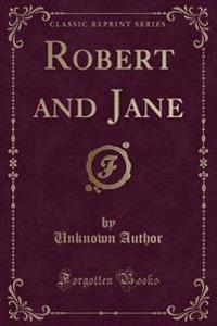 Robert and Jane (Classic Reprint)
