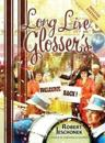 Long Live Glosser's: Deluxe Hardcover Edition