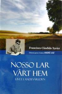 Nosso Lar, vårt hem : livet i andevärlden