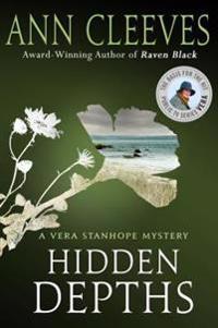 Hidden Depths: A Vera Stanhope Mystery