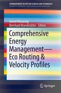 Comprehensive Energy Management – Eco Routing & Velocity Profiles