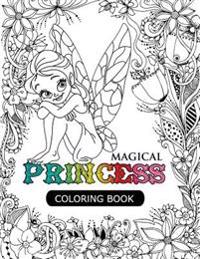 Magical Princess: An Princess Coloring Book with Princess Forest Animals, Fantasy Landscape Scenes, Country Flower Designs, and Mythical