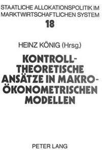 Kontrolltheoretische Ansaetze in Makrooekonometrischen Modellen