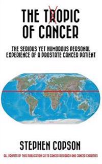 The Topic of Cancer: The Serious Yet Humorous Personal Experience of a Prostate Cancer Patient