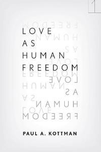Love As Human Freedom