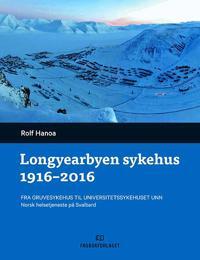 Longyearbyen sykehus 1916-2016 - Rolf Hanoa | Ridgeroadrun.org
