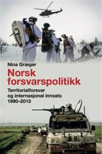 Norsk forsvarspolitikk - Nina Græger | Inprintwriters.org