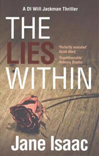 Di Will Jackman 3: The Lies Within. Shocking. Page-Turning. Crime Thriller with Di Will Jackman