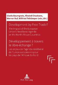 Development by Free Trade? / Developpement A Travers Le Libre-Echange?