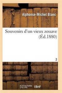 Souvenirs D'Un Vieux Zouave T02
