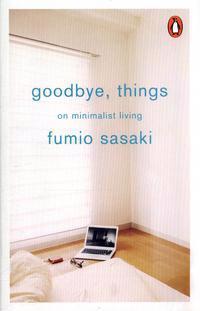 Goodbye, things - on minimalist living