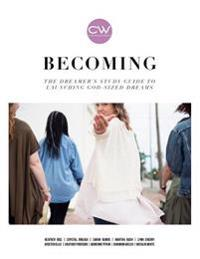 Becoming: The Dreamer's Study Guide to Launching God-Sized Dreams
