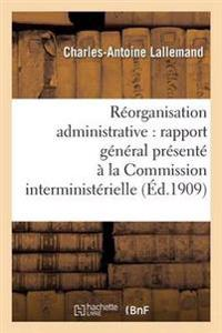 Reorganisation Administrative Rapport General Presente a la Commission Interministerielle