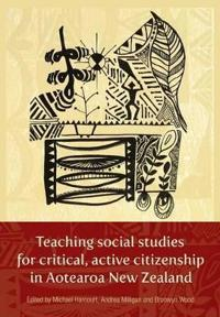 Teaching Social Studies for Critical, Active Citizenship in Aotearoa New Zealanmd