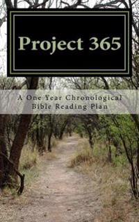 Project 365: A One Year Chronological Bible Reading Plan
