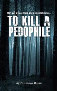 To Kill a Pedophile