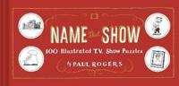 Name That Show: 100 Illustrated T.V. Show Puzzles