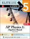 5 Steps to a 5: AP Physics 1: Algebra-Based 2018, Elite Student Edition
