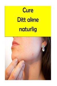 Cure Ditt Akne Naturlig