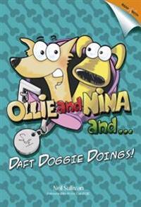 Ollie and Nina and ...: ... Daft Doggy Doings!