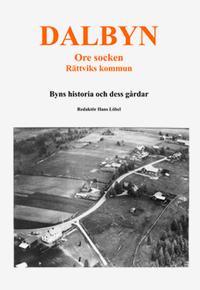 Dalbyn - Ore socken - Rättsviks kommun : byns historia och dess gårdar
