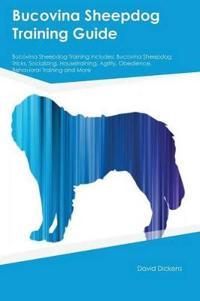 Bucovina Sheepdog Training Guide Bucovina Sheepdog Training Includes