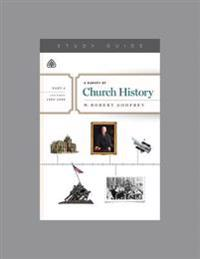A Survey of Church History, Part 6 A.D. 1900-2000