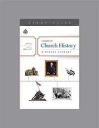 A Survey of Church History, Part 6 A.D. 1900-2000