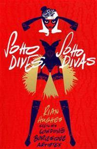 Soho Dives, Soho Divas