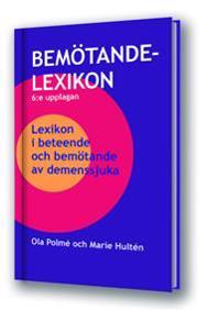 Bemötandelexikon 6:upplagan: Lexikon i beteende och bemötande av demenssjuka