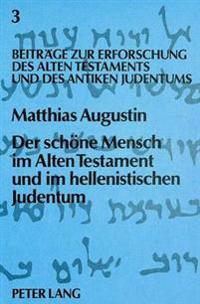 Der Schoene Mensch Im Alten Testament Und Im Hellenistischen Judentum