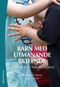 Barn med utmanande beteende : tidiga insatser i förskola och skola