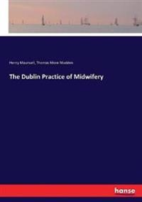 The Dublin Practice of Midwifery