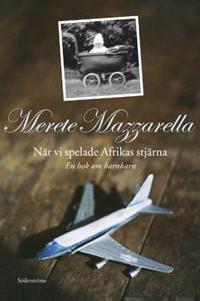 När vi spelade Afrikas stjärna En bok om barnbarn
