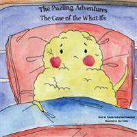 The Case of the What-Ifs: The Puzling Adventures
