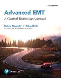 Advanced EMT: A Clinical Reasoning Approach Plus Mylab Brady with Pearson Etext 1.0 -- Access Card Package