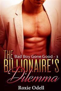 Billionaire's Dilemma - Part 3: Bad Boy Murdery Mystery Romance