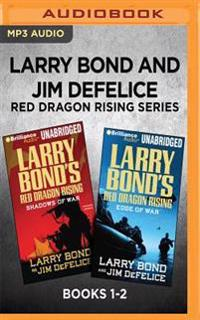 Larry Bond and Jim DeFelice Red Dragon Rising Series: Books 1-2: Shadows of War & Edge of War