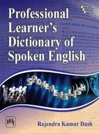 Professional Learner's Dictionary of Spoken English