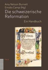 Die Schweizerische Reformation: Ein Handbuch