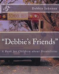 """Debbie's Friends"": A Book for Children about Disabilities"
