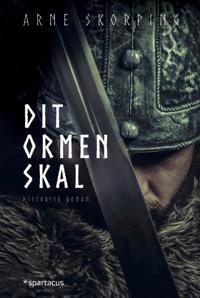 Dit ormen skal - Arne Skorping pdf epub